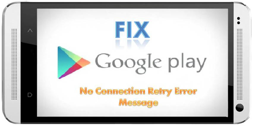 Fix-Google-Play-Store-No-Connection-Retry-Error-Message